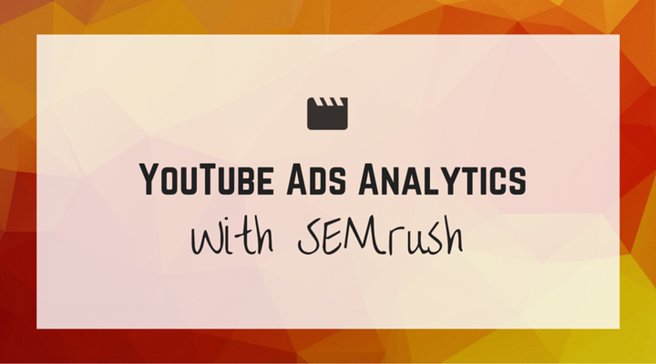 SEMrush Youtube Ads Analytics