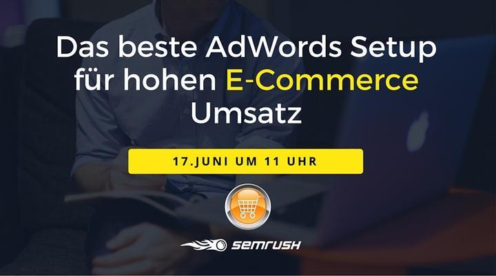 Das beste AdWords Setup für hohen E-Commerce Umsatz