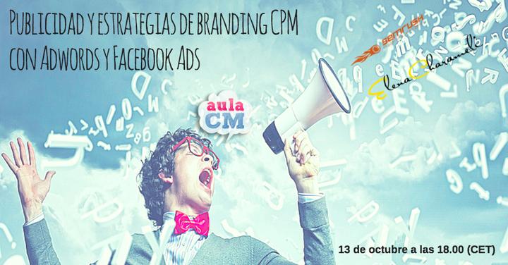 Publicidad y estrategias de branding CPM con Adwords y Facebook Ads