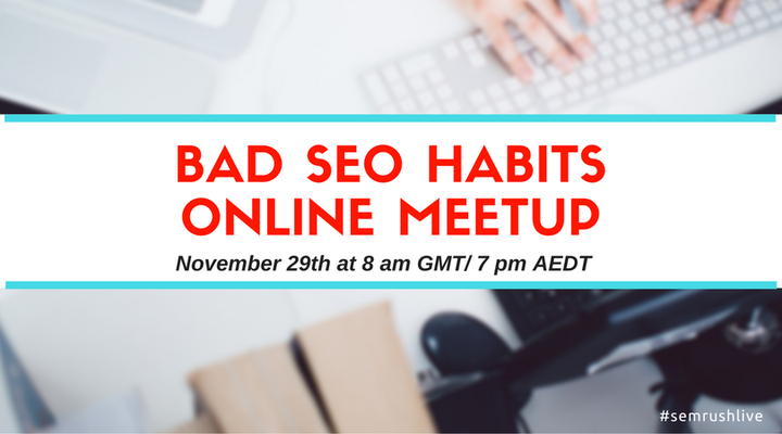 Bad SEO Habits Online Meetup
